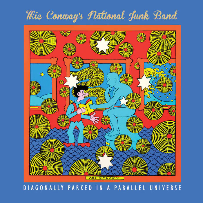 Mic Conway's National Junk Band Diagonally Parked in a Parallel Universe